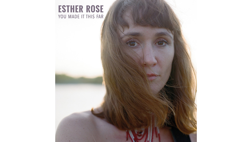 Esther Rose Makes the Old Sound New Again on <i>You Made It This Far</i>