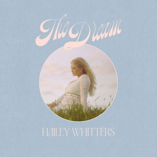 Hailey Whitters Makes a Case for Country Stardom on <i>The Dream</i>