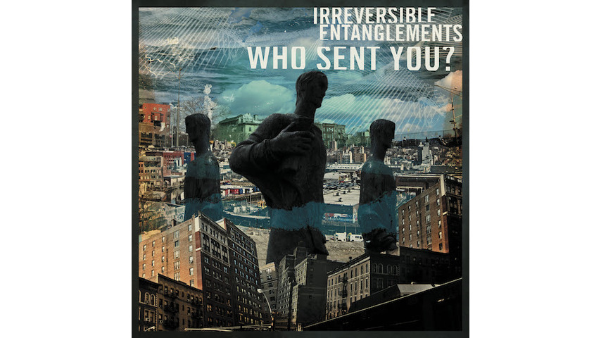 Irreversible Entanglements Invoke the Revolution on <i>Who Sent You?</i>