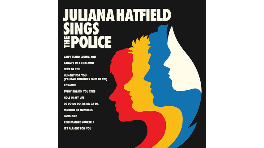 <i>Juliana Hatfield Sings The Police</i> Plays The Hits