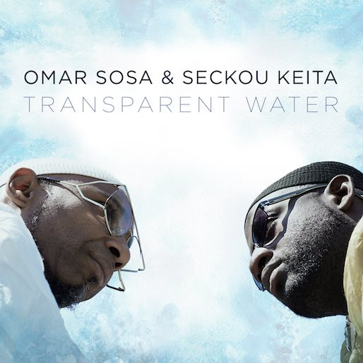Omar Sosa & Seckou Keita: <i>Transparent Water</i> Review