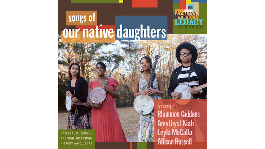 No Album Left Behind: Our Native Daughters' <i>Songs of Our Native Daughters</i>