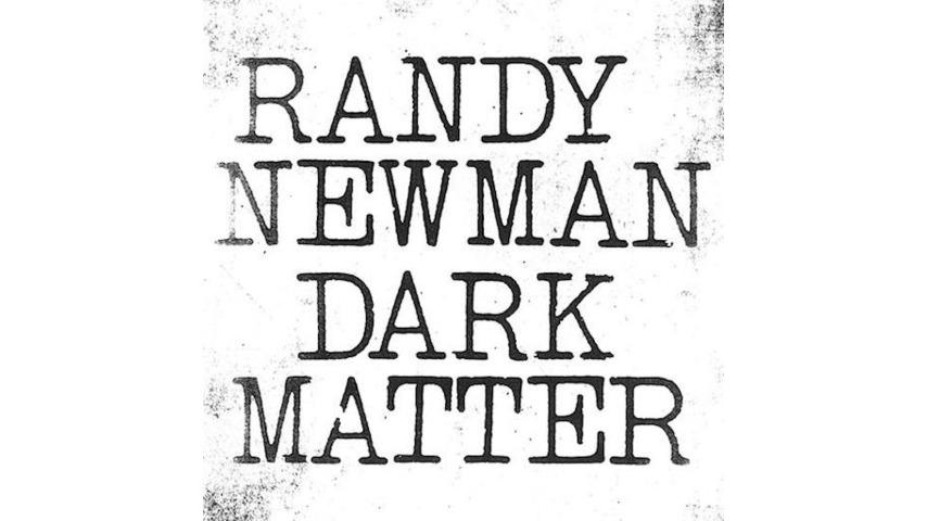 Randy Newman: <i>Dark Matter</i> Review