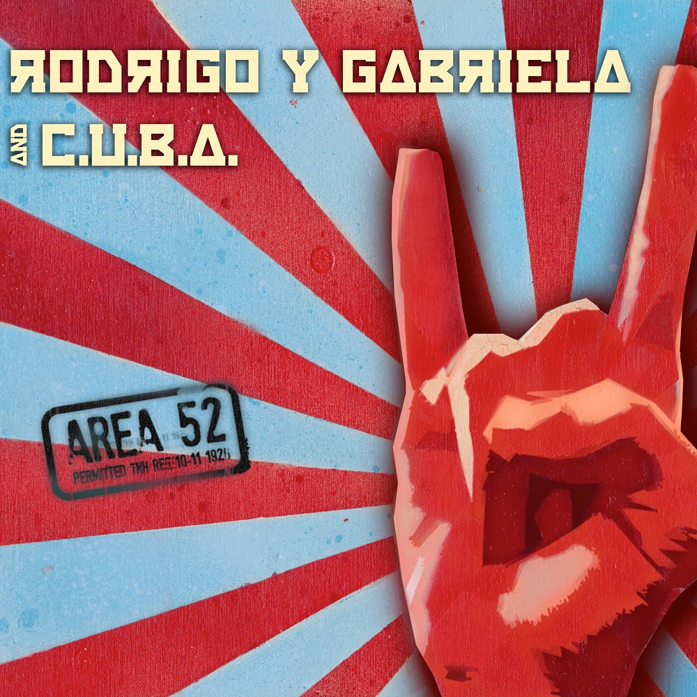 Rodrigo y Gabriela: <i>Area 52</i>