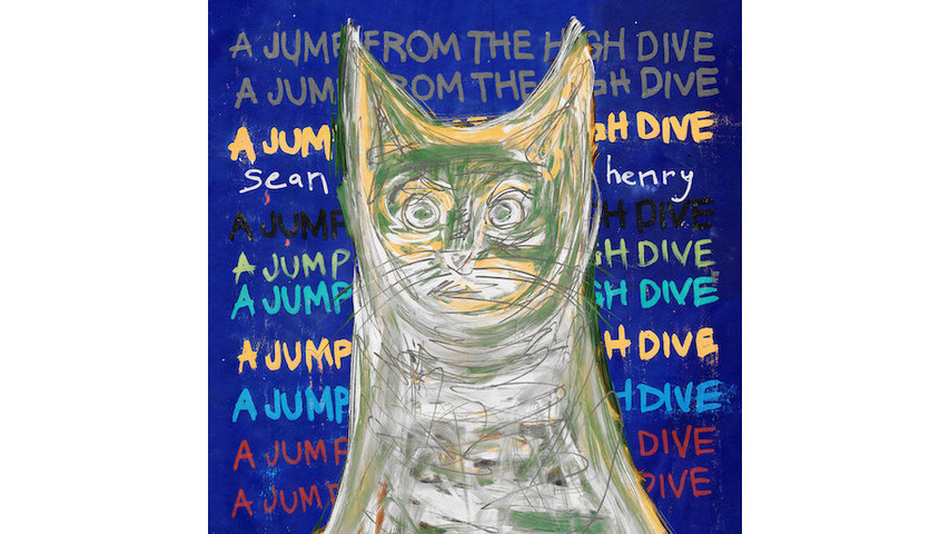 No Album Left Behind: Sean Henry's <i>A Jump From The High Dive</i>