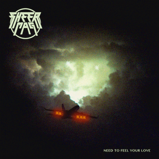 Sheer Mag: <i>Need To Feel Your Love</i> Review