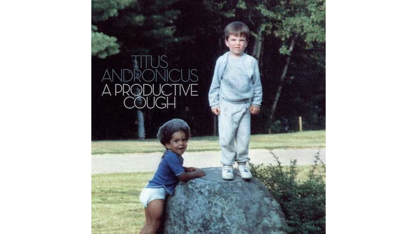 Titus Andronicus: <i>A Productive Cough</i> Review