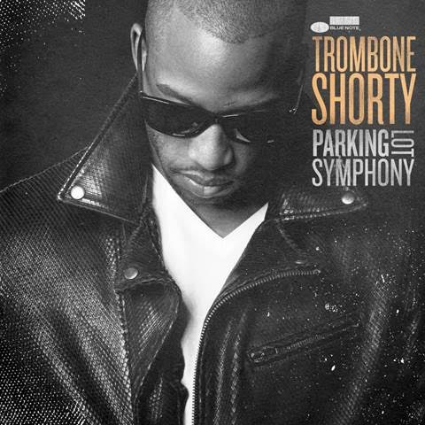 Afbeeldingsresultaat voor trombone Shorty - Parking Lot Symphony