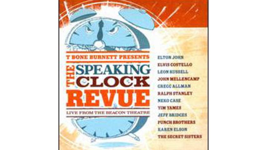 Various Artists: <i>T Bone Burnett Presents the Speaking Clock Revue</i>
