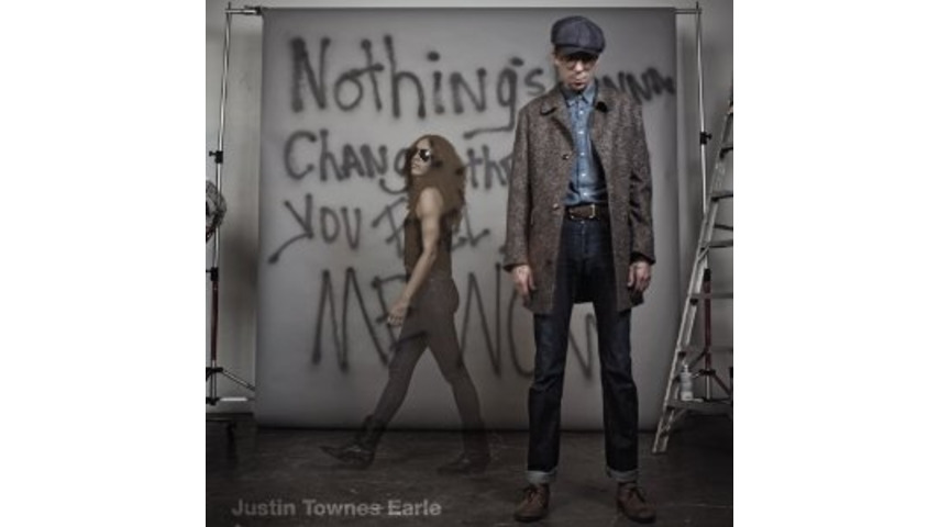 Justin Townes Earle: <i>Nothing&#8217;s Gonna Change The Way You Feel About Me Now</i>