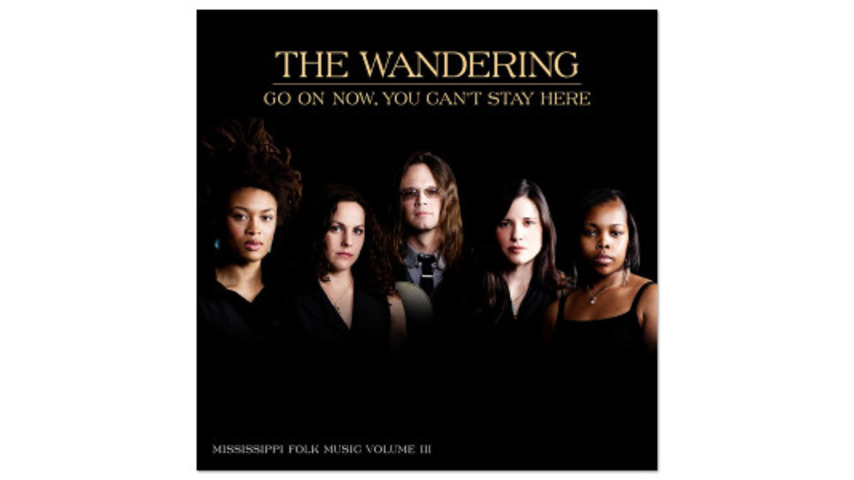 The Wandering: <i>Go On Now, You Can&#8217;t Stay Here</i>