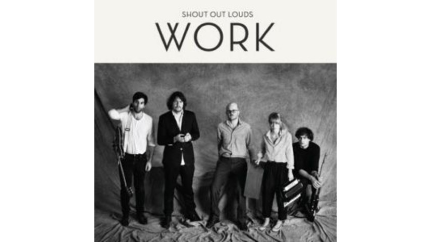 Shout Out Louds: <em>Work</em>