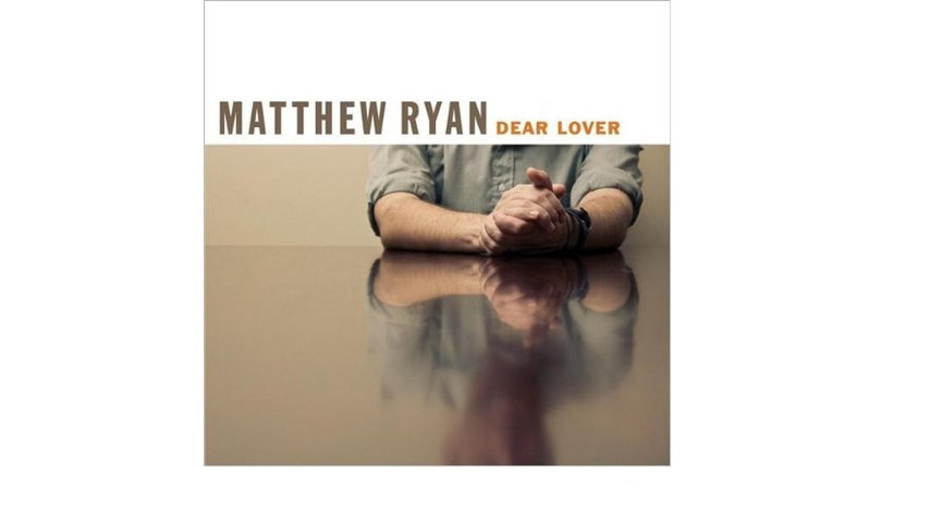 Matthew Ryan: <em>Dear Lover/Dear Lover Acoustic</em>