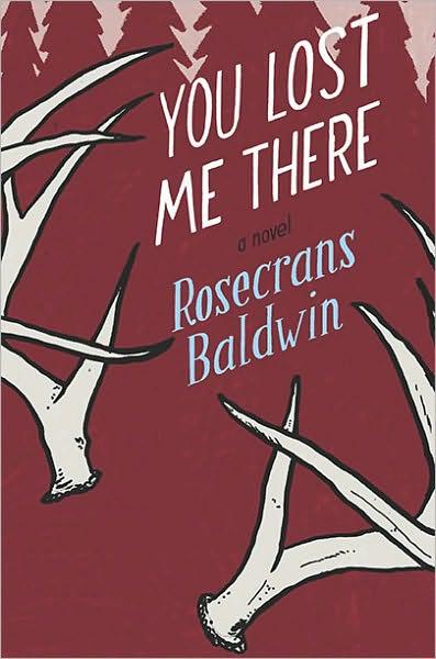 Rosecrans Baldwin: <em>You Lost Me There</em>