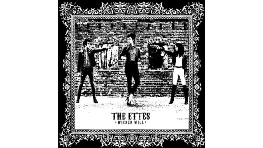 The Ettes: <em>Wicked Will</em>