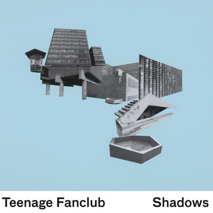 Teenage Fanclub: <i>Shadows</i>