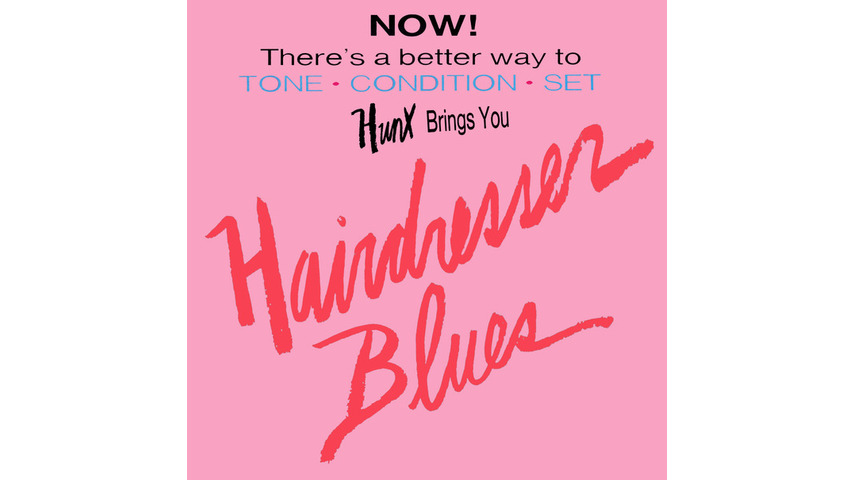 Hunx: <i>Hairdresser Blues</i>