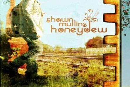 Shawn Mullins: honeydew