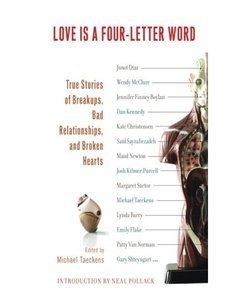 Michael Taeckens (Ed.): <em>Love is a Four-Letter Word: True Stories of Breakups, Bad Relationships and Broken Hearts</em>