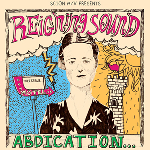 Reigning Sound: <i>Abdication&#133; For Your Love</i>