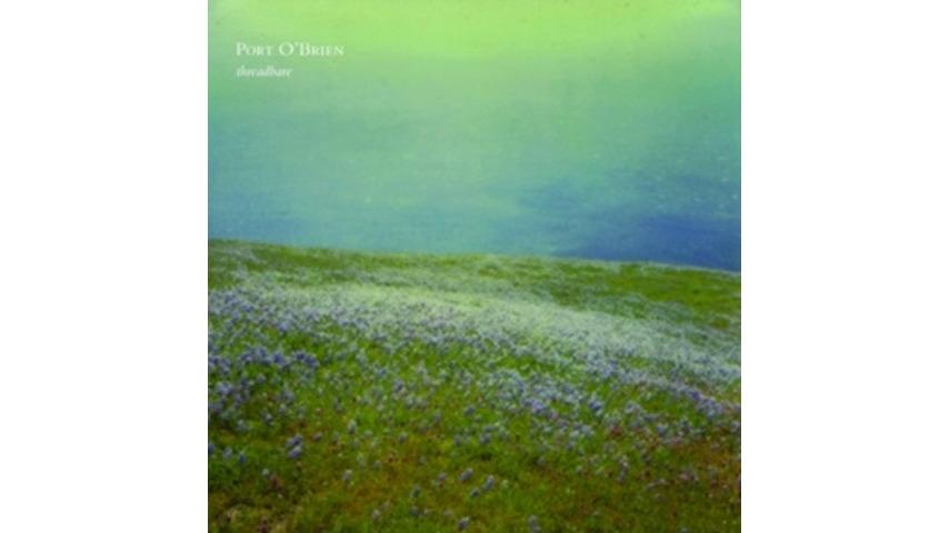 Port O'Brien: <em>Threadbare</em>