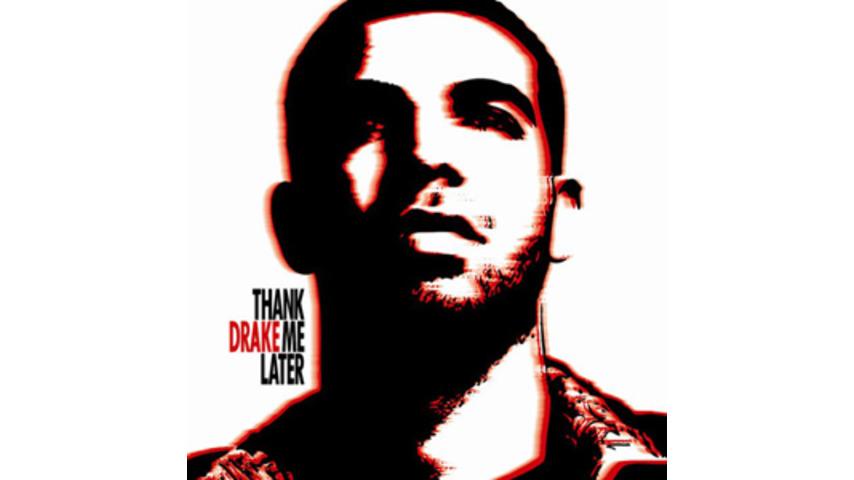 Drake: <em>Thank Me Later</em>