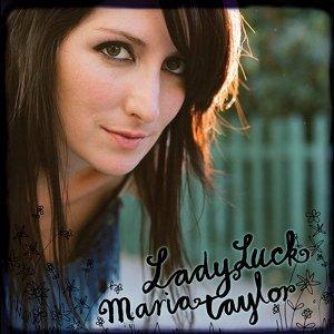 Maria Taylor: <em>Lady Luck</em>