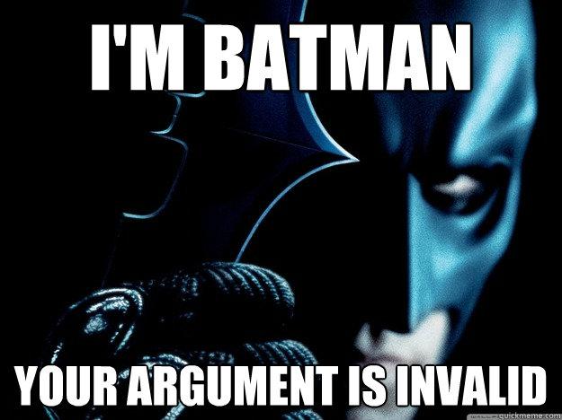 batman meme memes superman argument funny invalid im bat intolerance internet quickmeme robin hater argos backpack ish feeling need most