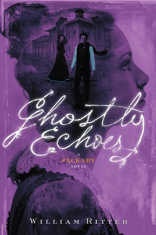 best-ya-aug-2016 ghostly-echoes-william-ritter