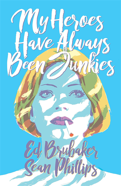 bestcomiccoversoctober2018 my-heroes-have-always-been-junkies-cover-art-by-sean-phillip