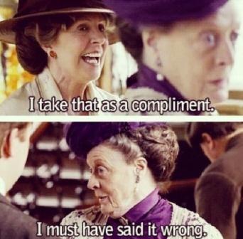 downton-abbey-memes paste-tv-downton-abbey-memes-violet-compliment