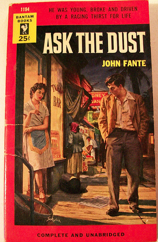 john fante ask the dust More than a mayan princess: representations of ethnicity and gender in john  fante's ask the dust by ivonne gonzalez latinos attend more.