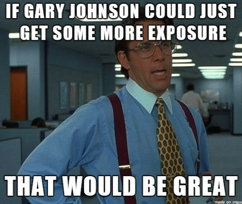 if gary johnson could just get some more exposure that 29502?1384968217 the best gary johnson memes comedy galleries paste