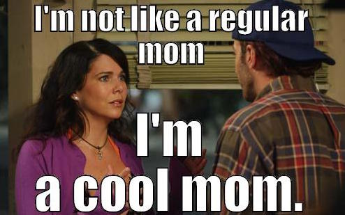 gilmore-girls-memes paste-tv-gallery-memes-gilmore-girls-cool-mom