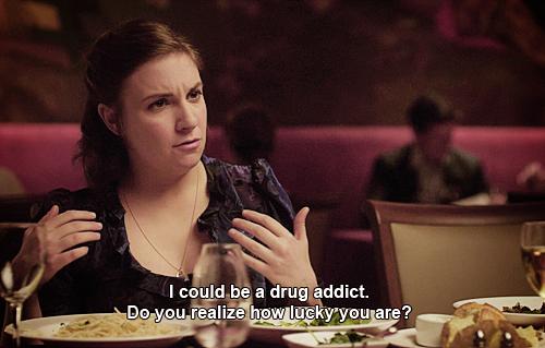 girls-quotes paste-tv-memes-girls-hh-drug-addict Girls Tv Show Quotes
