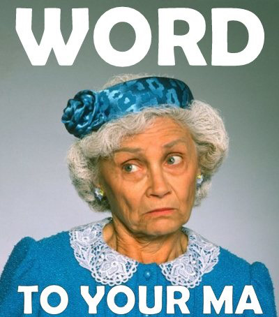 golden-girls-memes southern-bellezebub-golden-girls-word-to-your-ma