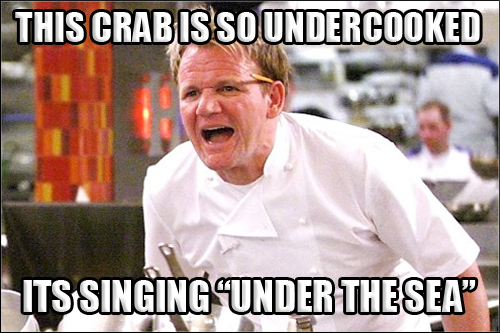 ramsay-memes gordon-ramsay-angry-kitchen-undercooked-crab-under-the-sea