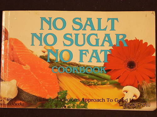 saddest-cookbooks no-salt-no-sugar-no-fat-cookbook-by
