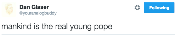 young-pope-tweets youranalogbuddy